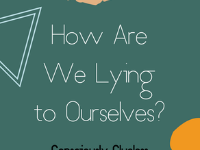 How Are We Lying to Ourselves?