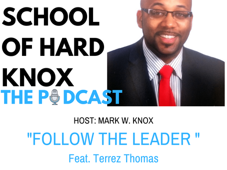 "#5: ""Follow the Leader"" Feat. Principal Terrez Thomas"