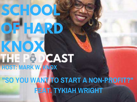 #34:So you want to start a Non-Profit? feat. TyKiah Wright
