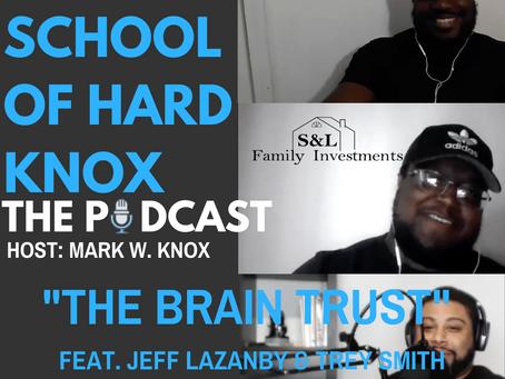 #36: The Brain Trust feat. Trey Smith & Jeff Lazanby