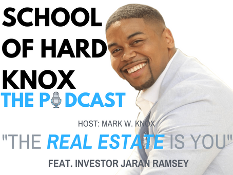 """#9: """" The REAL ESTATE is YOU"""" feat. Jaran Ramsey"""