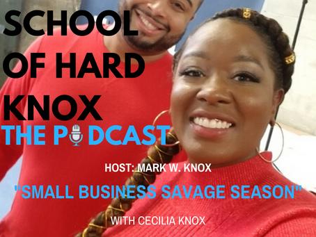 "#10 ""SMALL BUSINESS SAVAGE SEASON"" w/ Cecilia Knox"