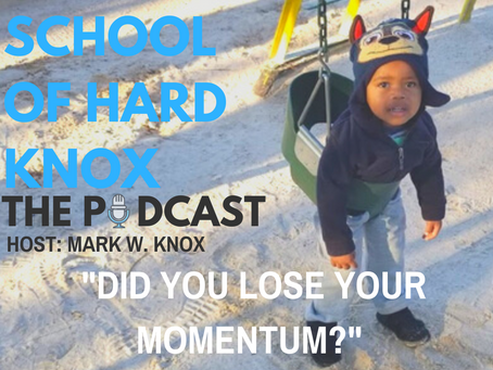 #35: Did you Lose your Momentum?