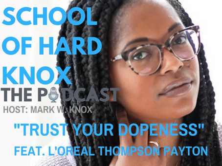 """#31 """"Trust your Dopeness"""" feat. L'Oreal Thompson Payton"""