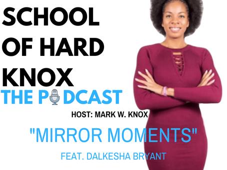 #6: Mirror Moments feat Dalkesha Bryant