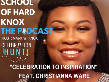 #28: Celebration to Inspiration feat/ Christianna Ware