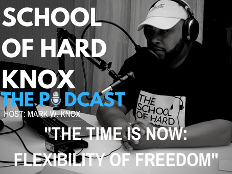 #26 Freedom Of Flexibility: The Time is NOW