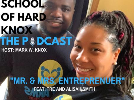 #11: Mr & Mrs Entrepreneur w/Tre & Alisah Smith