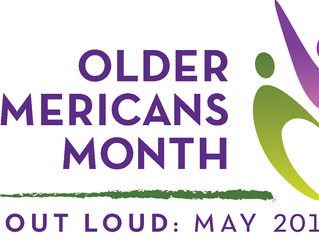 May is Older Americans Month: Age Out Loud