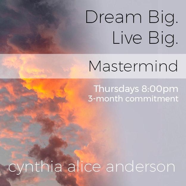 Dream Big. Live Big. MASTERMIND • 8PM