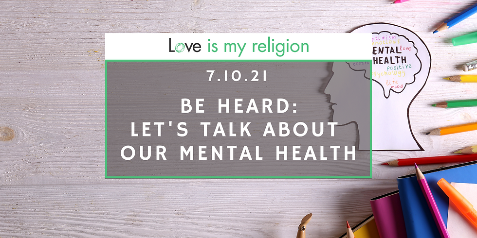 Be Heard: Let's Talk about Our Mental Health