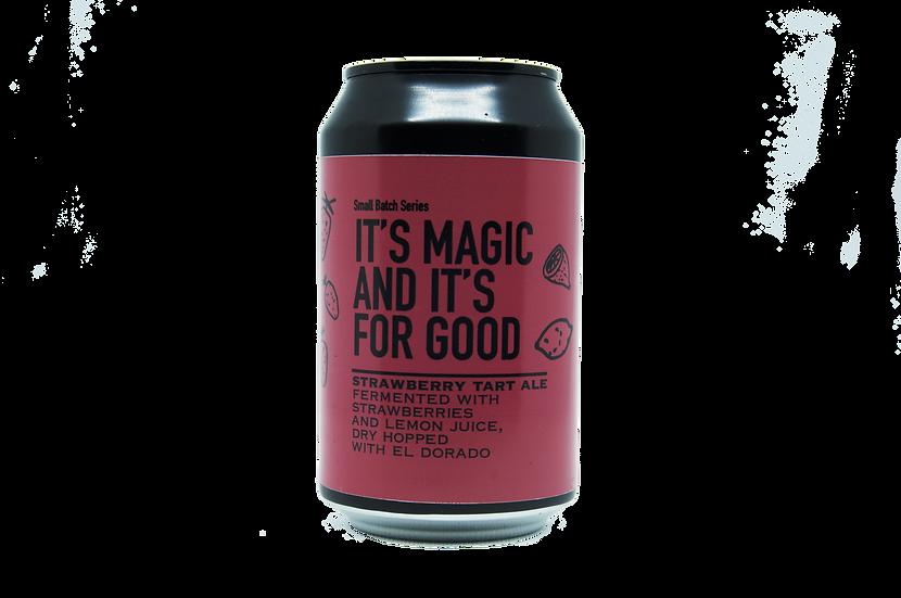 It's Magic And It's For Good  - Ale Tarte à la fraise