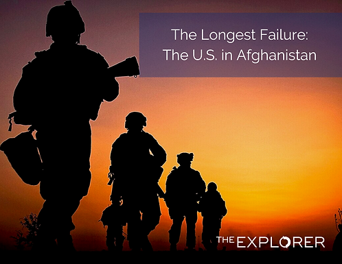 The Longest Failure: The US in Afghanistan