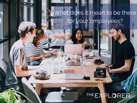 What does it mean to really be there for your employees?