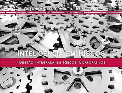 livro - INTELIGÊNCIA EM RISCOS Gestão Integrada em Riscos Corporativos - Antonio Brasiliano