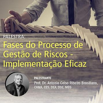 Palestra Fases do Processo de Gestão de Riscos, Brasiliano INTERISK, Implementação eficaz, Antonio Brasiliano