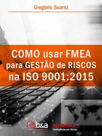 Ebook Como usar FMEA  para Gestão de Riscos  na ISO 9001:2015