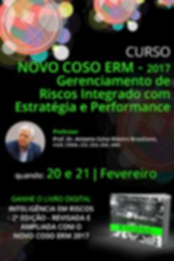 Curso NOVO COSO ERM 2017 – Gerenciamento de Riscos Integrado com Estratégia e Performance   SÃO PAULO - Brasiliano Interisk