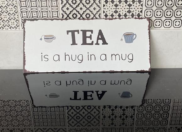 Tea is a Hug in a Mug - Metal Sign