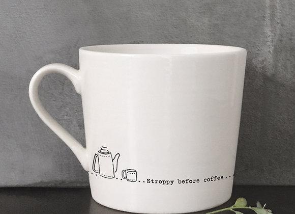 Stroppy before coffee Porcelain Mug