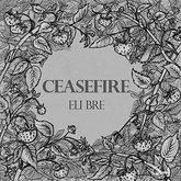 Eli Bre | Ceasefire