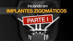 Iniciando em Implantes Zigomáticos - PARTE I