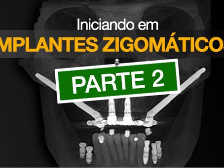 Iniciando em Implantes Zigomáticos - PARTE II
