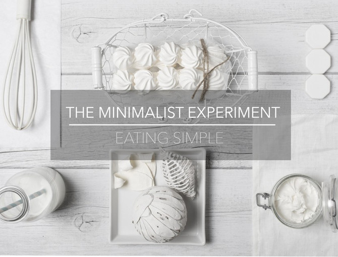 The Minimalism Experiment W5: Eating Simple