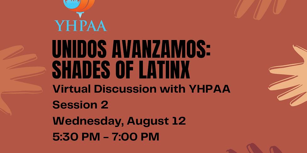 Unidos Avanzamos: Session 2, Shades of Latinx
