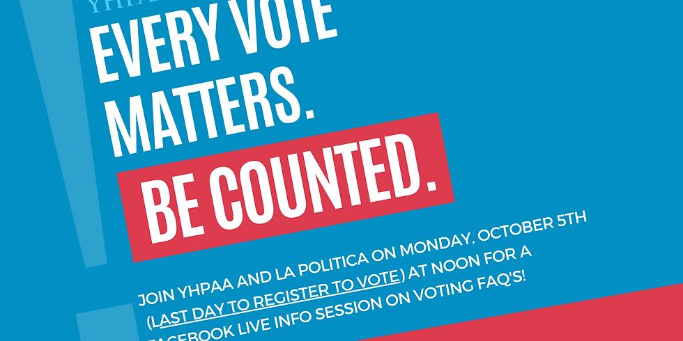 Voting FAQ's with YHPAA & La Politica