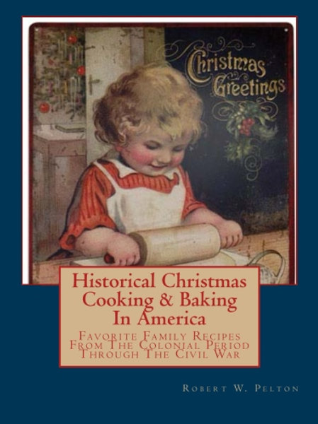 Historical Christmas Cooking & Baking In America
