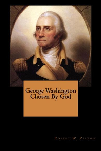 George Washington Chosen By God