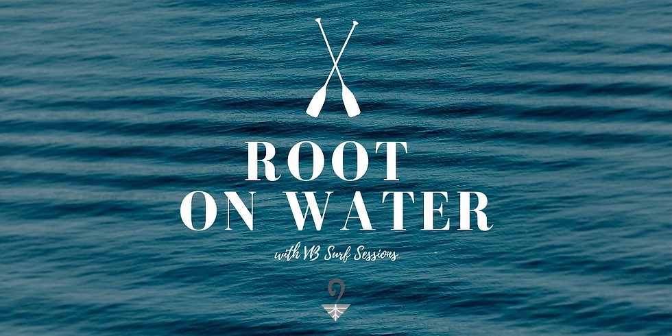 Root On Water- A SUP Yoga Event