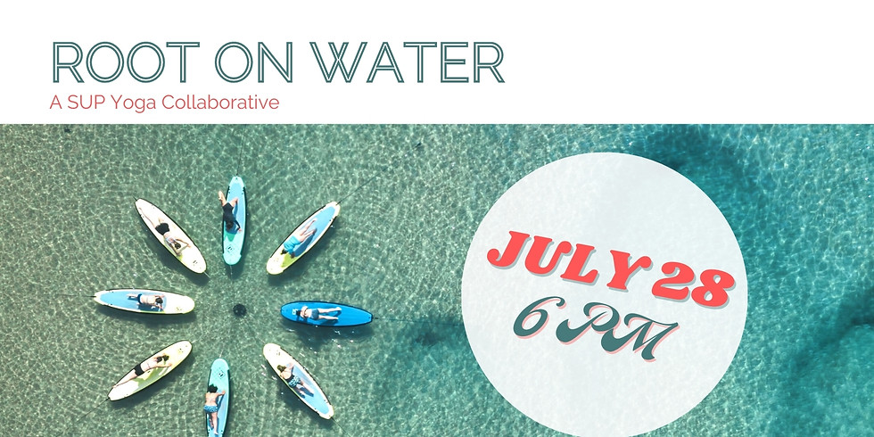 Root On Water- A SUP Yoga Collaborative (1)