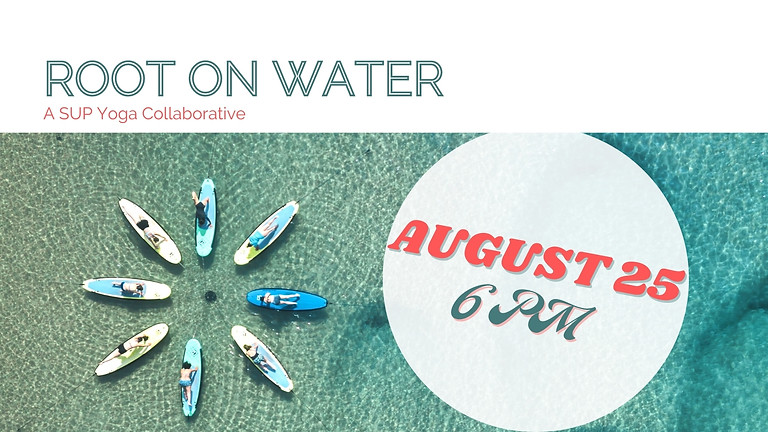 Root On Water- A SUP Yoga Collaborative (3)