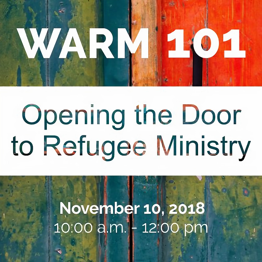 WARM 101: Opening the Door to Refugee Ministry