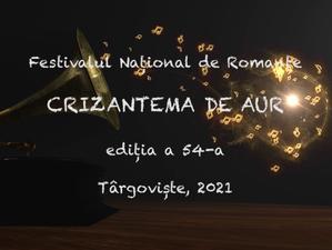 """Preselecții online - Festivalul Național de Romanțe """"Crizantema de aur"""", ediția a 54-a, 2021"""