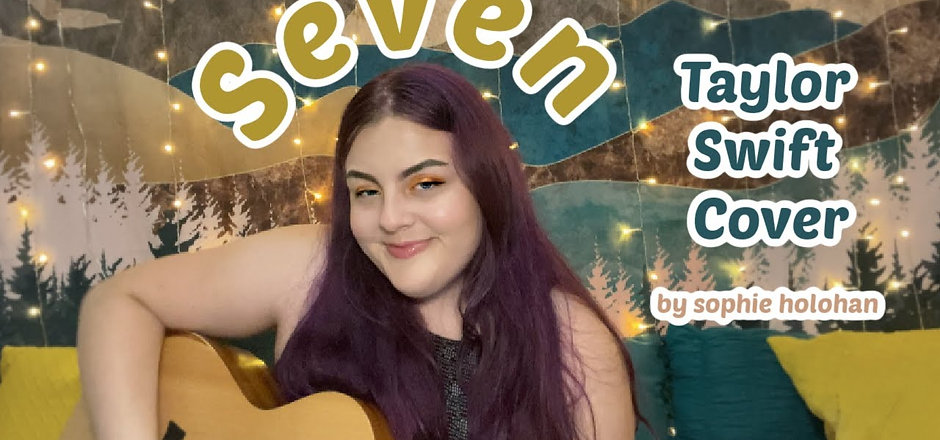 Seven - Taylor Swift Cover