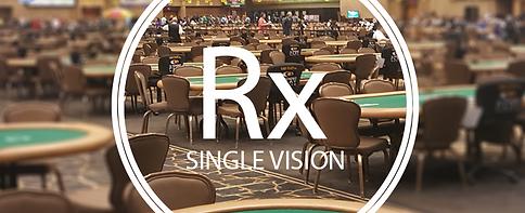SINGLE VISION Rx POKER