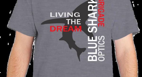 LIVING THE DREAM BRIGADE SHIRT