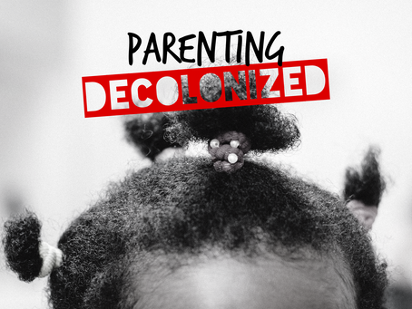 Welcome to Parenting Decolonized Ya'll!