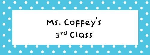 Ms. Coffey 3rd