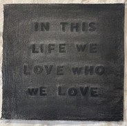 In this life we love who we love