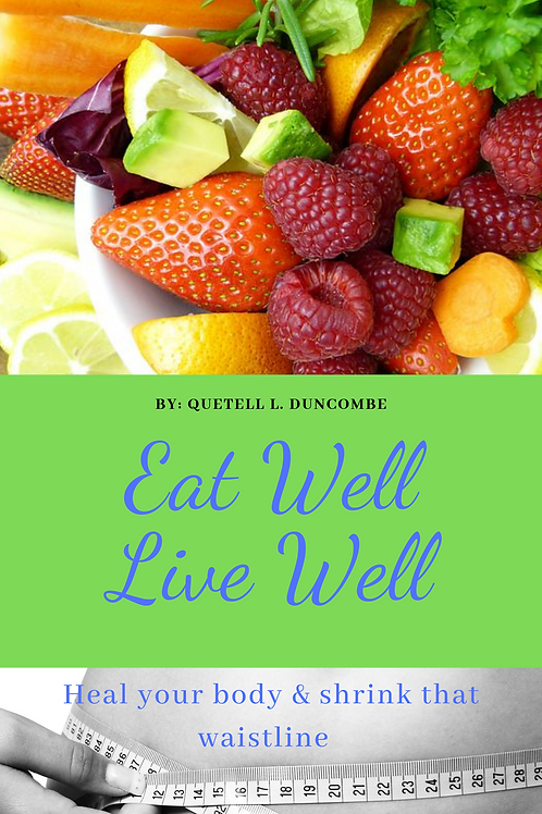 Eat Well Live Well eBook -Heal your body Shrink your Waistline