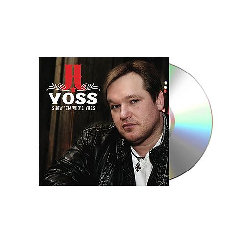 Show 'Em Who's Voss (CD)