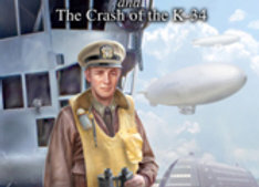 Lighter Than Air, A Navy Airship Pilot in WWII and the Crash of the K-34