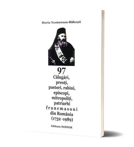 Horia Nestorescu-Balcesti, 97 calugari, preoti, ... francmasoni din Romania