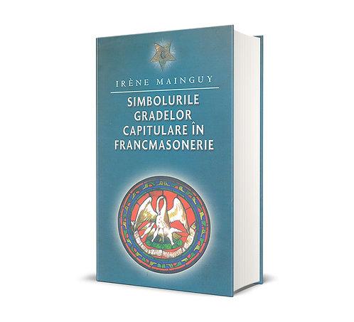 Irene Mainguy, Simbolurile Gradelor capitulare in Francmasonerie