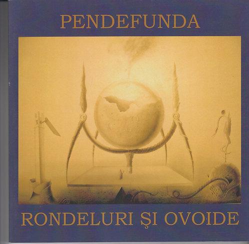 Liviu Pendefunda, Rondeluri si ovoide