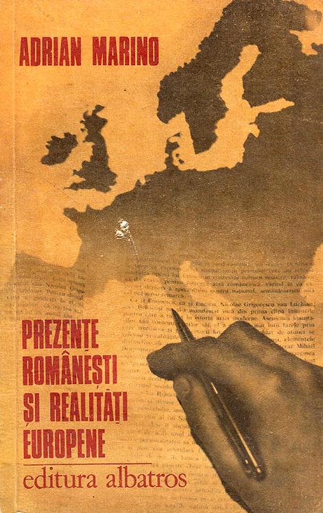Adrian Marino, Prezente romanesti si realitati europene. Jurnal intelectual